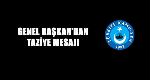 GENEL BAŞKAN'DAN TAZİYE MESAJI