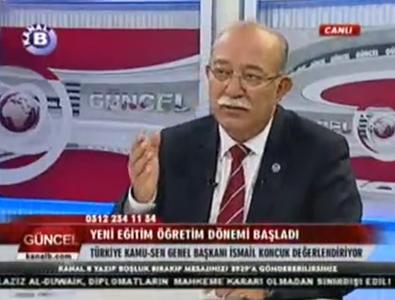 GENEL BAŞKAN KANAL B'DE GÜNDEMİ DEĞERLENDİRDİ.