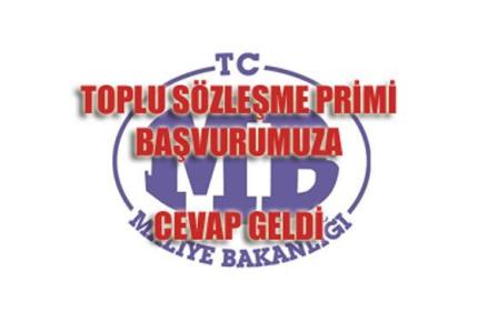 TOPLU GÖRÜŞME PRİMİ HAKKINDA SORUMUZA CEVAP GELDİ.