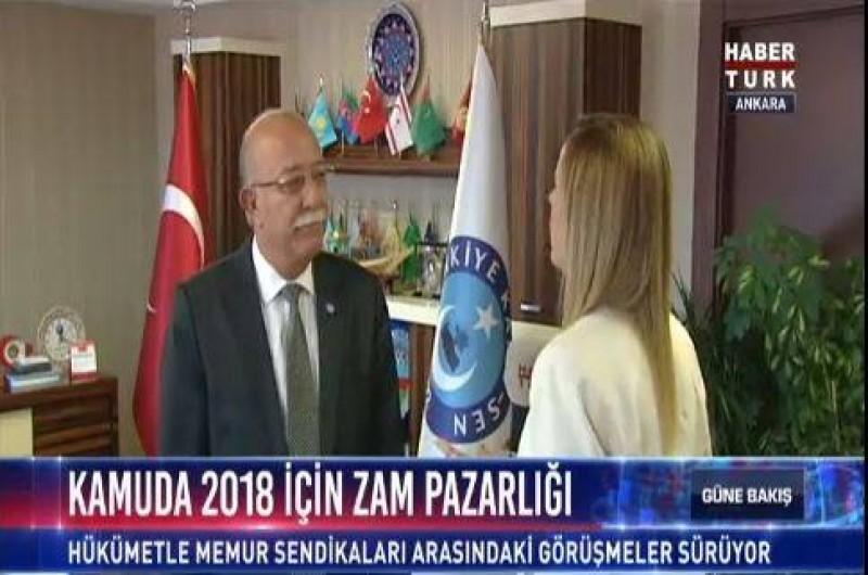 GENEL BAŞKAN HABERTÜRK TV'DE TOPLU SÖZLEŞME GÜNDEMİNİ DEĞERLENDİRDİ