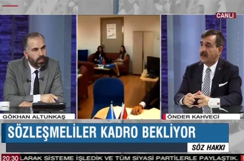 GENEL BAŞKAN ÖNDER KAHVECİ BENGÜ TÜRK TV'DE GÜNDEMİ DEĞERLENDİRDİ