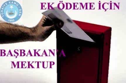 EK ÖDEMEDE ADALET İÇİN BAŞBAKAN'A MEKTUP GÖNDERDİK