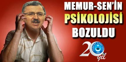 MEMUR-SEN'İN PSİKOLOJİSİ BOZULDU