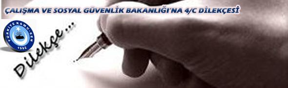 GENEL BAŞKAN 4/C'LİLER İÇİN DİLEKÇE GÖNDERDİ.