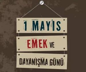 İL TEMSİLCİLERİNİN DİKKATİNE (1 MAYIS EMEK VE DAYANIŞMA GÜNÜ İLE İLGİLİ AÇIKLAMA) 30.04.2020